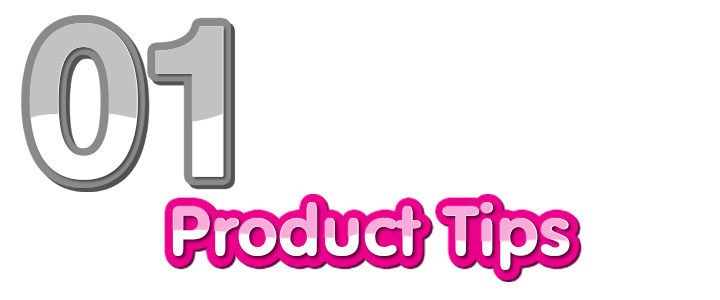 Product Tips